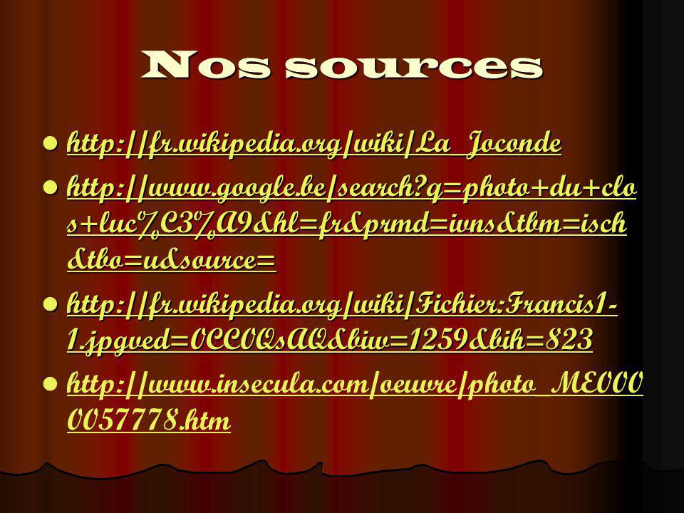 Nos sources http://fr.wikipedia.org/wiki/La_Joconde