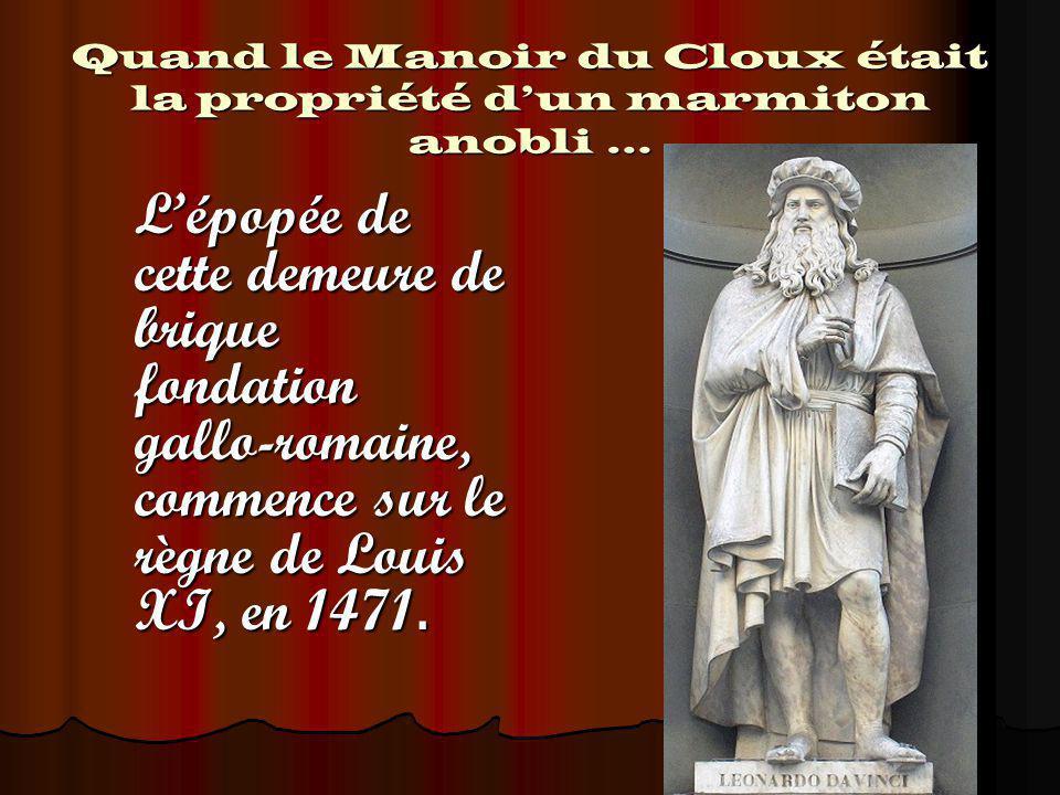 Quand le Manoir du Cloux était la propriété d'un marmiton anobli …