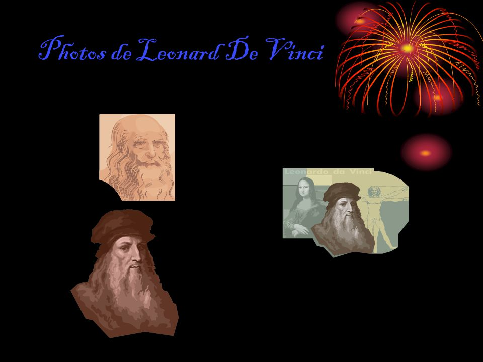 Photos de Leonard De Vinci