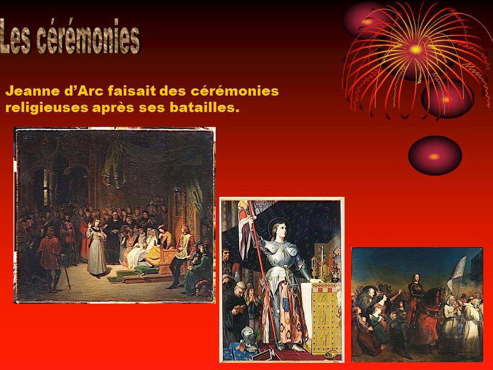 Les cérémonies Jeanne d'Arc faisait des cérémonies religieuses après ses batailles.