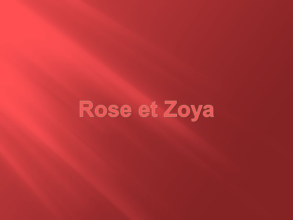 Rose et Zoya