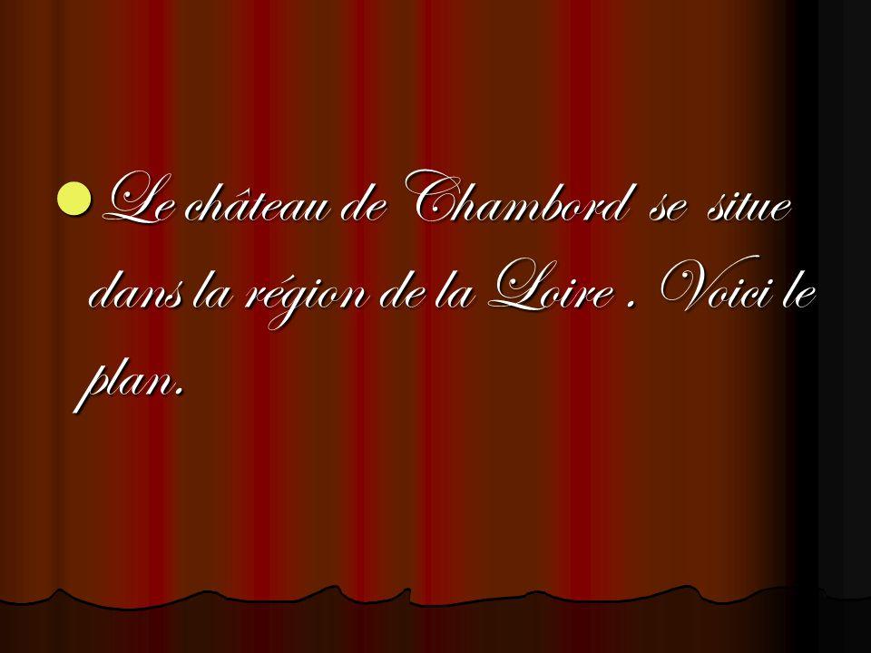 Le château de Chambord se situe dans la région de la Loire