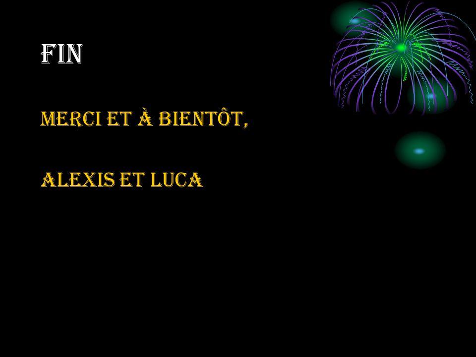 Fin Merci et à bientôt, Alexis et Luca