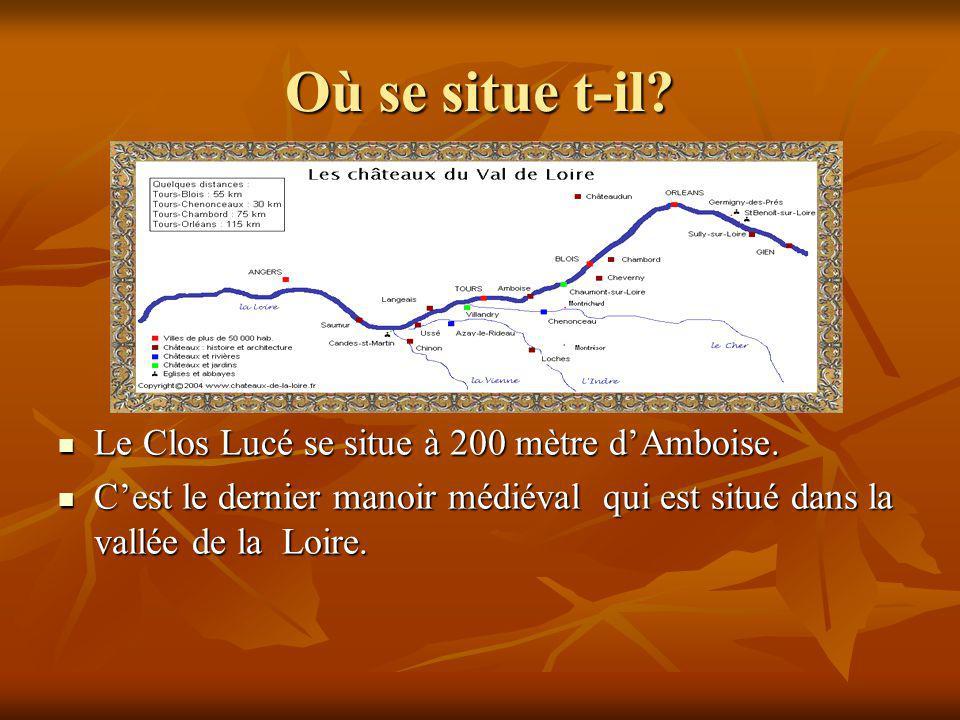 Où se situe t-il Le Clos Lucé se situe à 200 mètre d'Amboise.