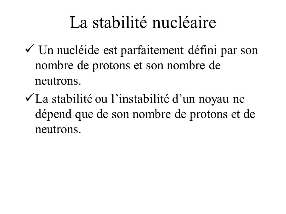 La stabilité nucléaire