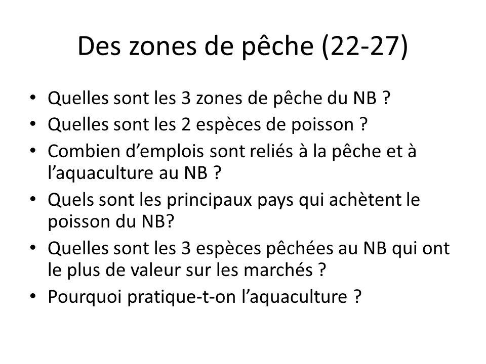 Des zones de pêche (22-27) Quelles sont les 3 zones de pêche du NB