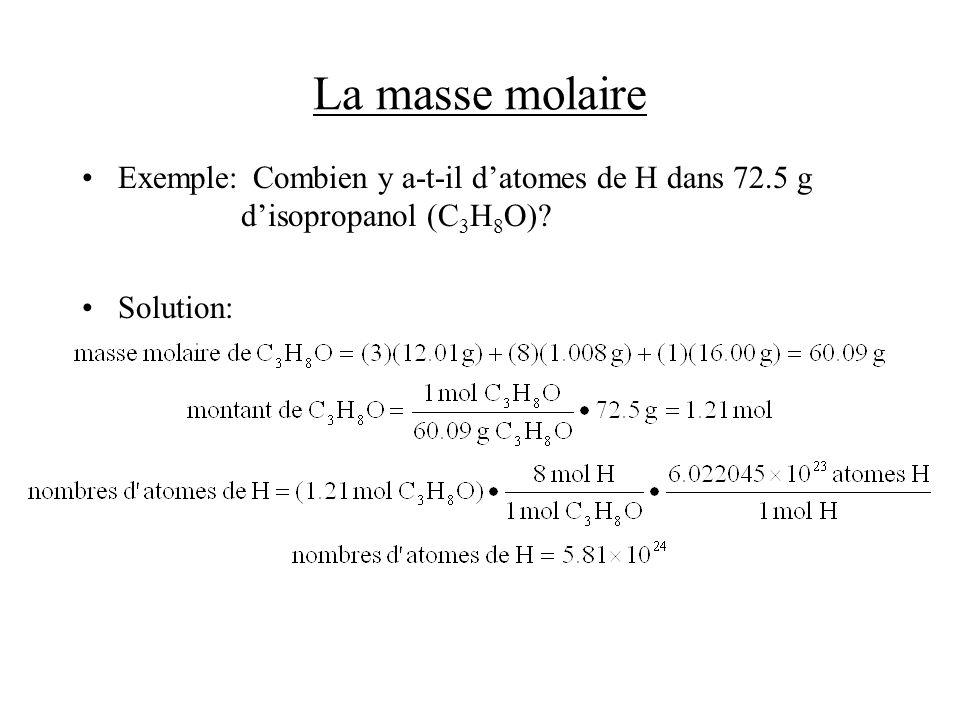 La masse molaire Exemple: Combien y a-t-il d'atomes de H dans 72.5 g d'isopropanol (C3H8O)