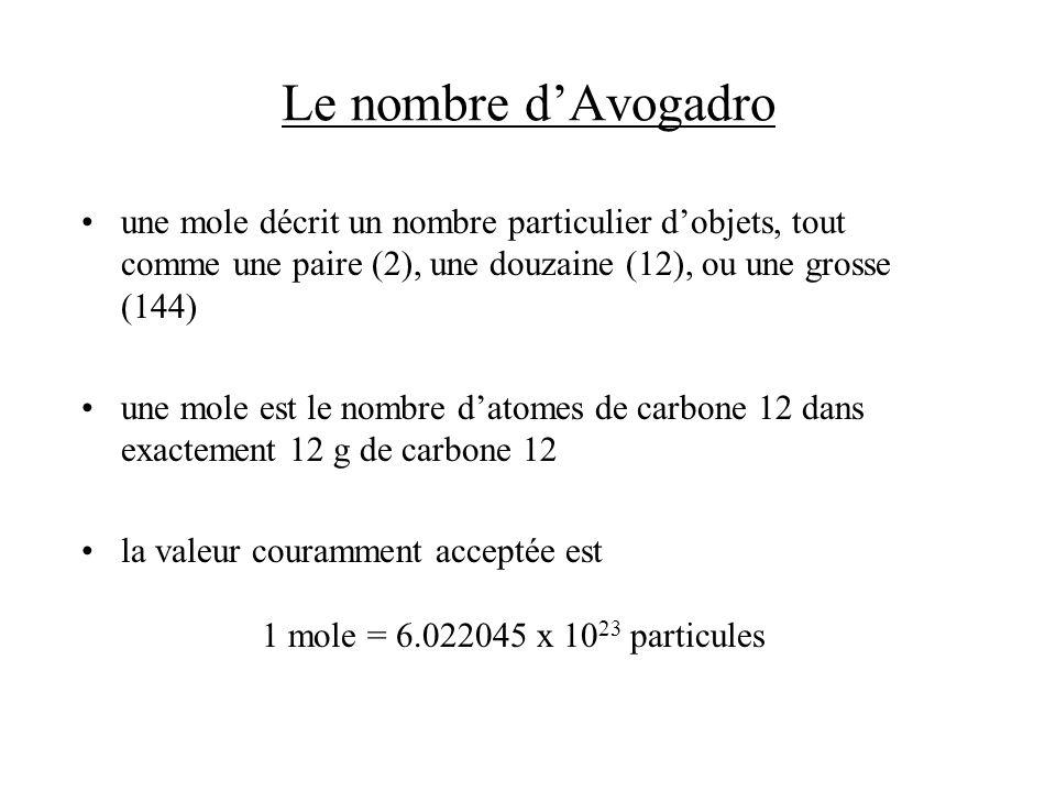 Le nombre d'Avogadro une mole décrit un nombre particulier d'objets, tout comme une paire (2), une douzaine (12), ou une grosse (144)