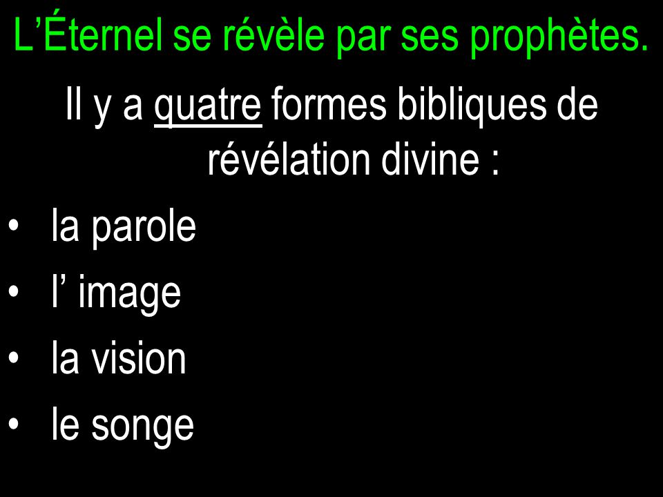 L'Éternel se révèle par ses prophètes.