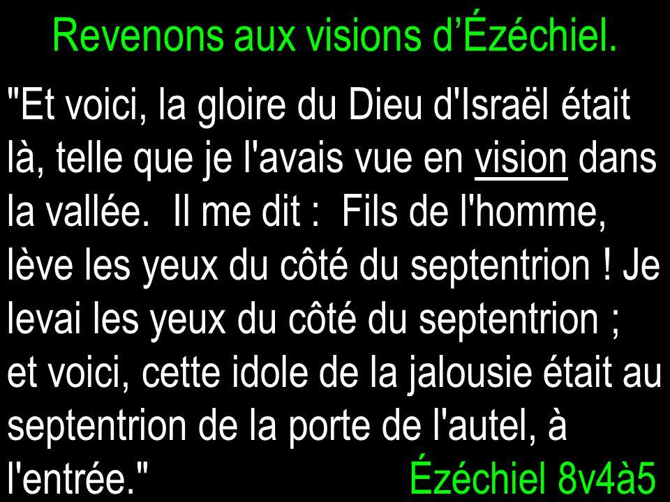 Revenons aux visions d'Ézéchiel.