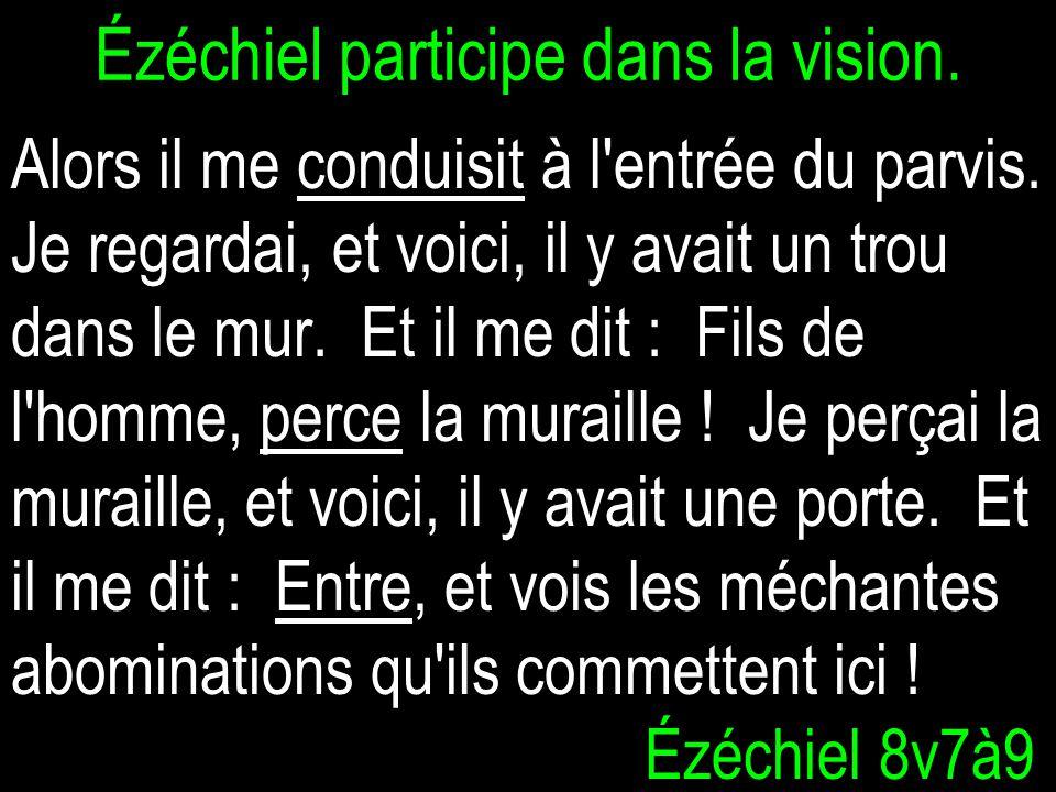 Ézéchiel participe dans la vision.