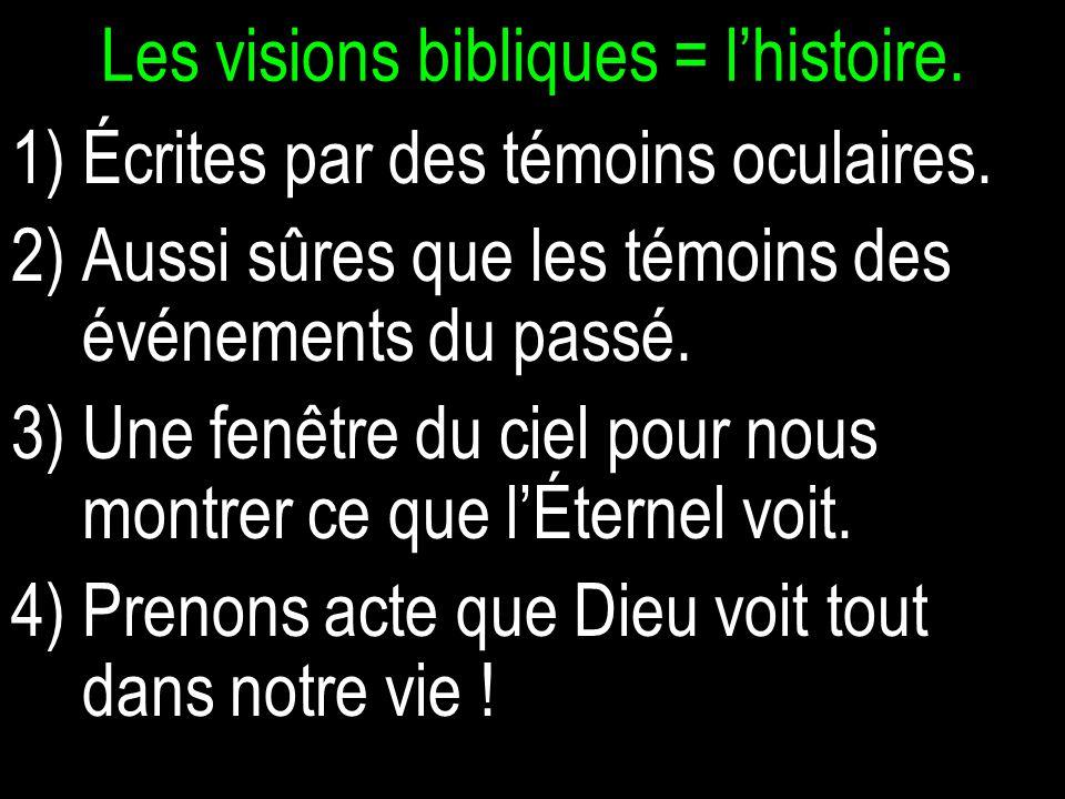 Les visions bibliques = l'histoire.