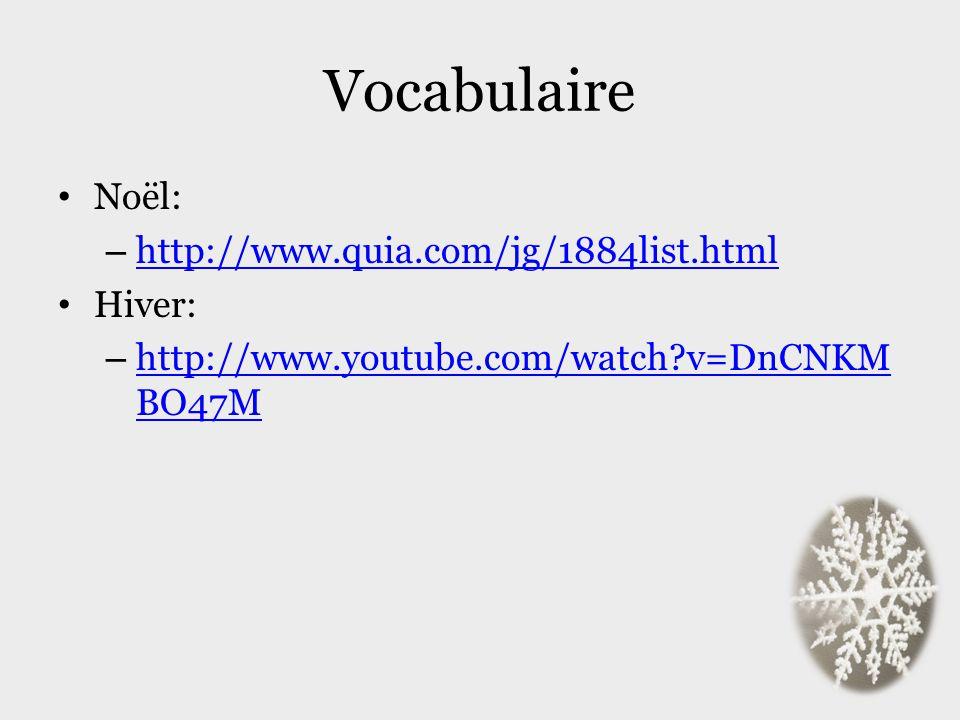 Vocabulaire Noël: http://www.quia.com/jg/1884list.html Hiver: