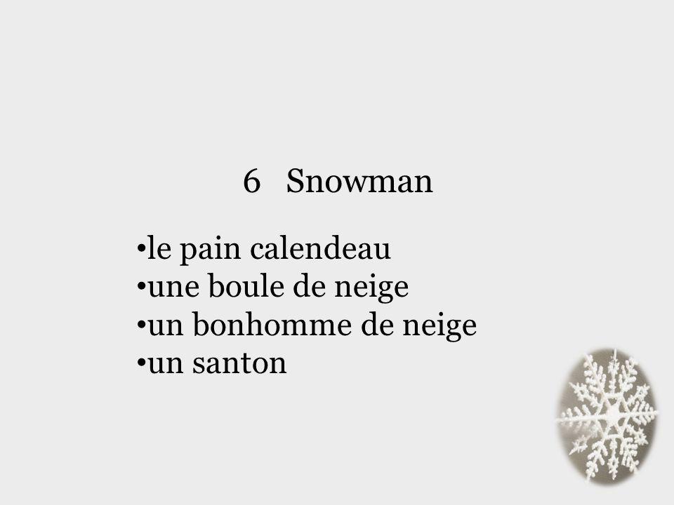 6 Snowman le pain calendeau une boule de neige un bonhomme de neige