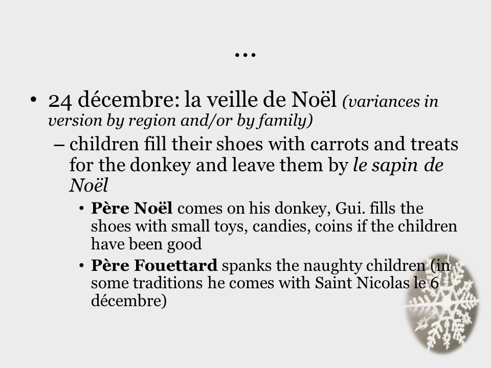 … 24 décembre: la veille de Noël (variances in version by region and/or by family)