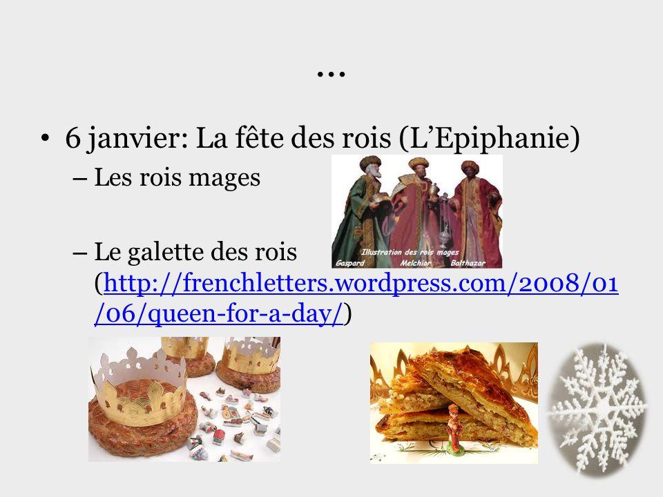 … 6 janvier: La fête des rois (L'Epiphanie) Les rois mages