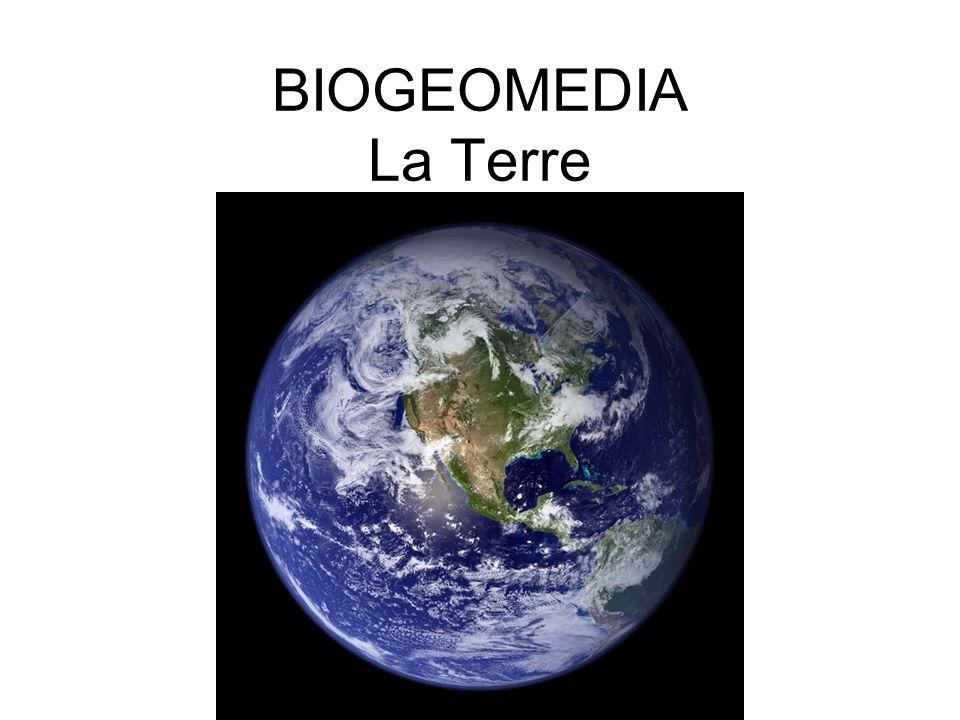 BIOGEOMEDIA La Terre