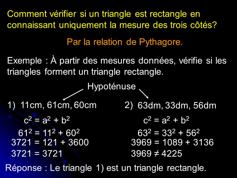 Comment vérifier si un triangle est rectangle en connaissant uniquement la mesure des trois côtés