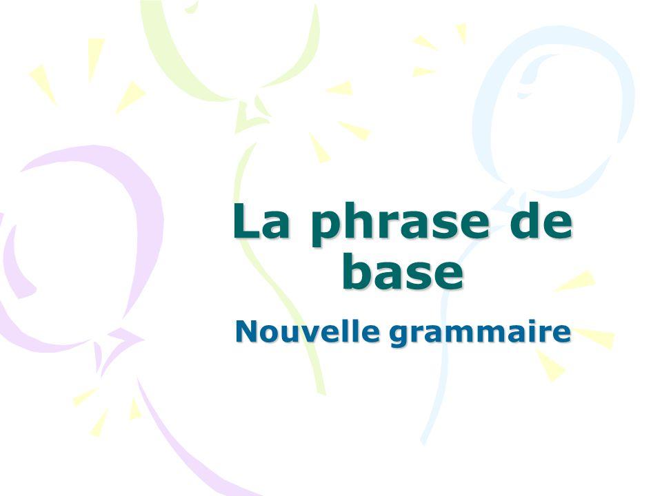La phrase de base Nouvelle grammaire