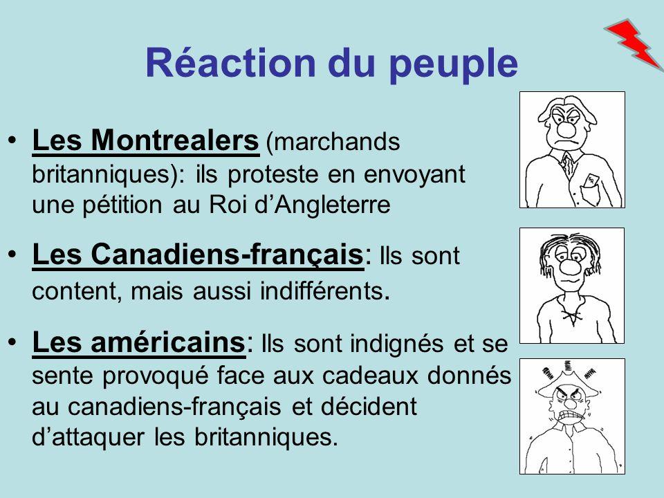 Réaction du peuple Les Montrealers (marchands britanniques): ils proteste en envoyant une pétition au Roi d'Angleterre.