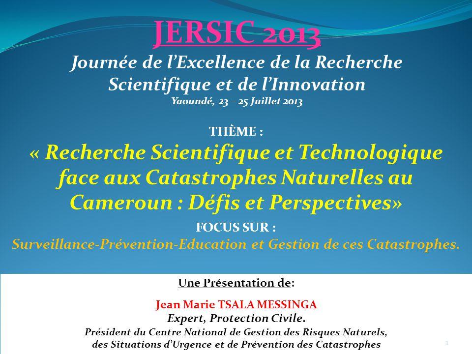 JERSIC 2013 Journée de l'Excellence de la Recherche Scientifique et de l'Innovation. Yaoundé, 23 – 25 Juillet 2013.