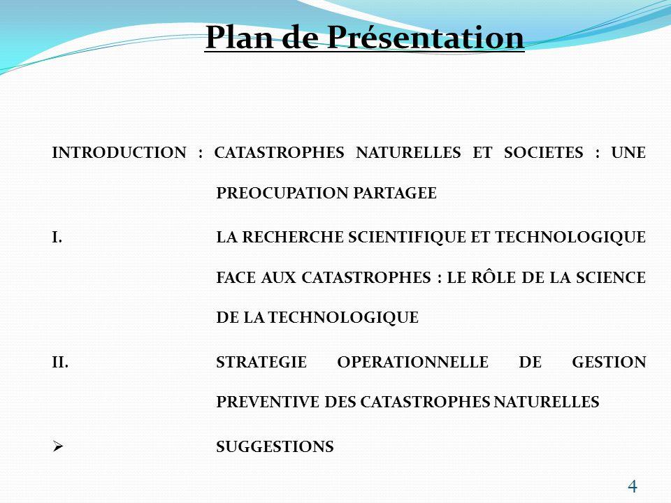 Plan de Présentation INTRODUCTION : CATASTROPHES NATURELLES ET SOCIETES : UNE PREOCUPATION PARTAGEE.