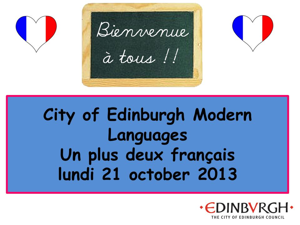City of Edinburgh Modern Languages Un plus deux français lundi 21 october 2013