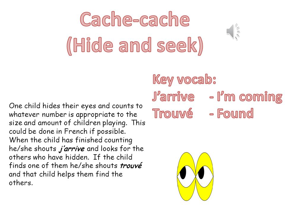 Cache-cache (Hide and seek)