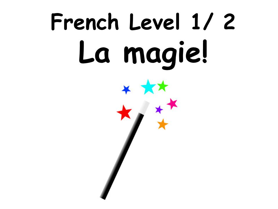 French Level 1/ 2 La magie!