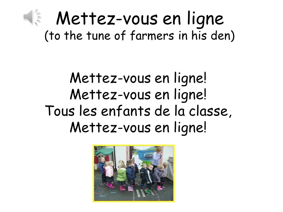 Mettez-vous en ligne (to the tune of farmers in his den)