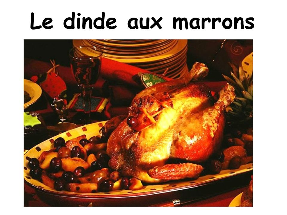 Le dinde aux marrons Chicken stuffed with chestnuts