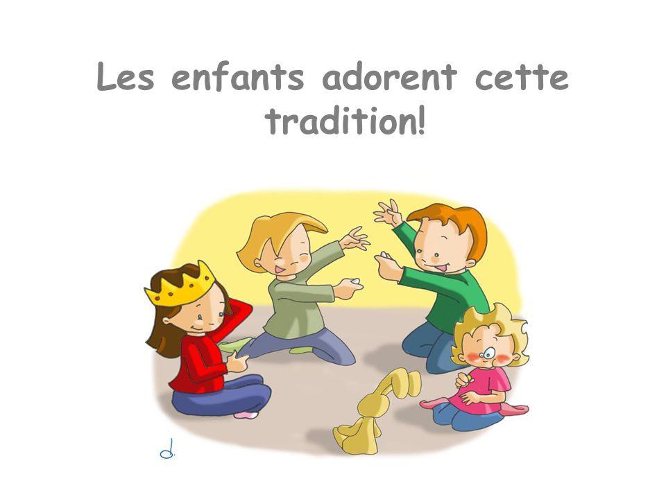 Les enfants adorent cette tradition!