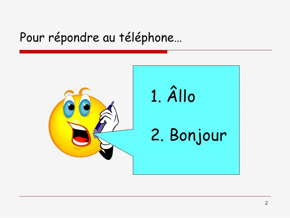 Pour répondre au téléphone…