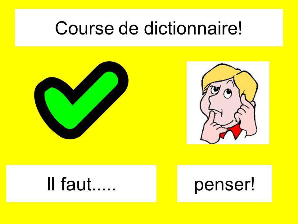 Course de dictionnaire!