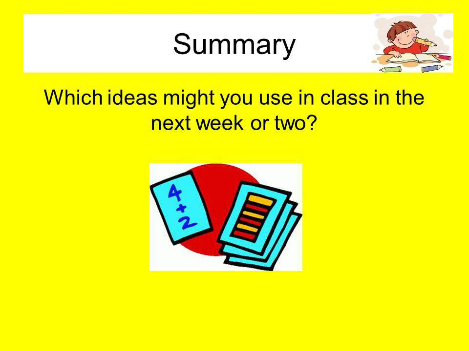 Which ideas might you use in class in the next week or two