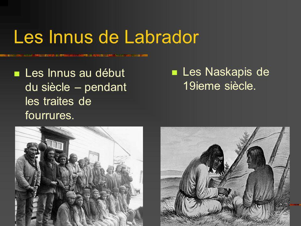 Les Innus de Labrador Les Naskapis de 19ieme siècle.