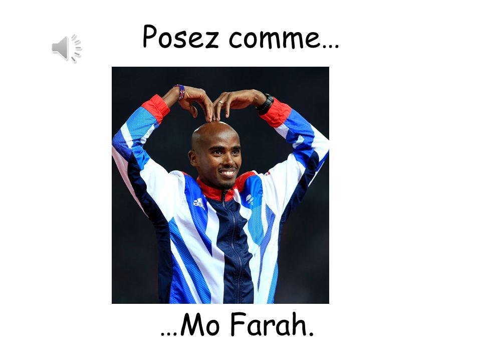 Posez comme… Pose like…. …Mo Farah.