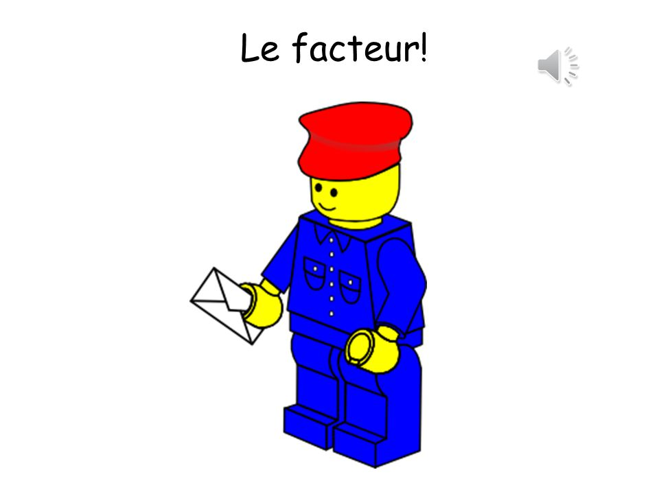 Le facteur! The postman