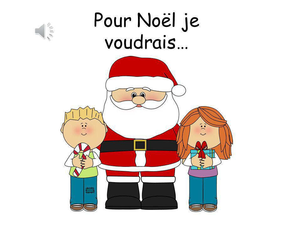 Pour Noël je voudrais… You could take this slide out and just use Cher Pere Noel if you liked.