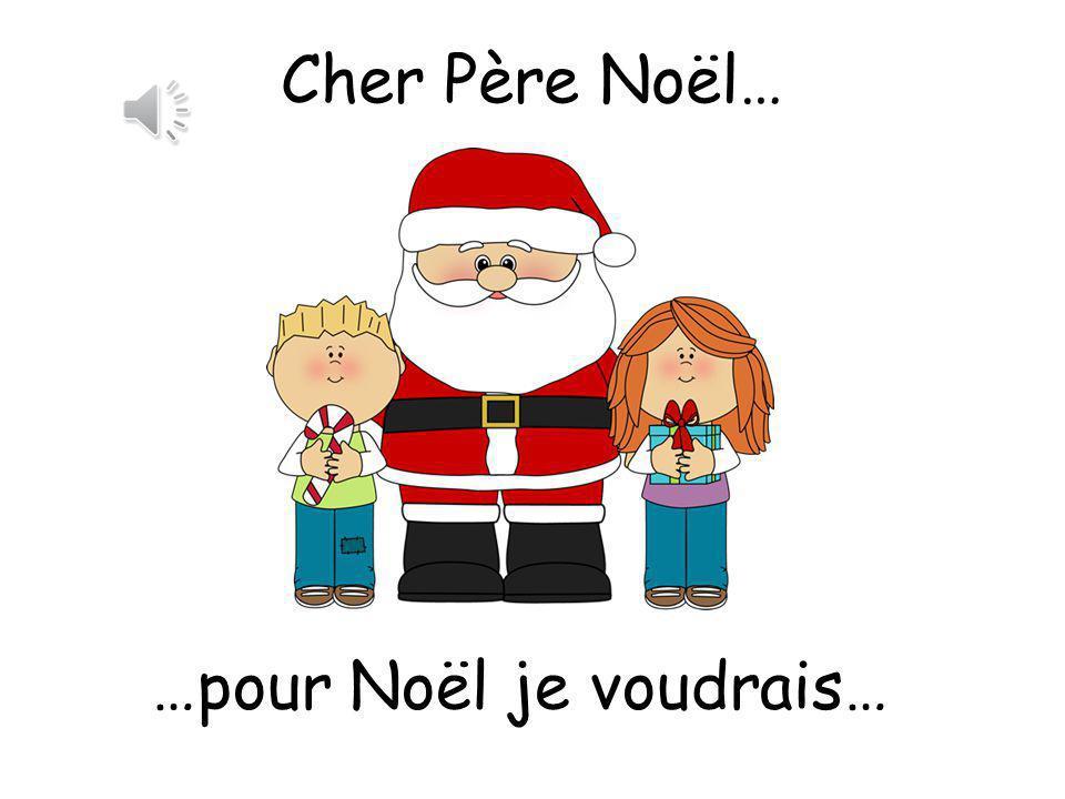 …pour Noël je voudrais…