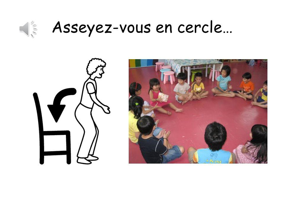 Asseyez-vous en cercle…