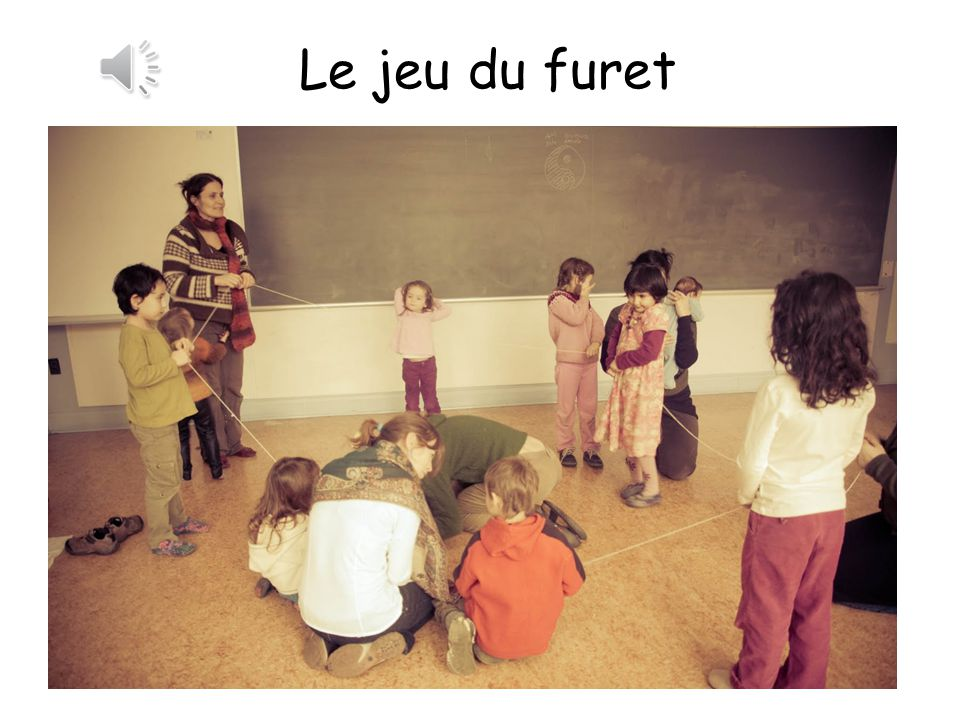 Le jeu du furet The ferret game