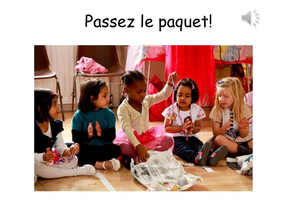 Passez le paquet! Pass the parcel!
