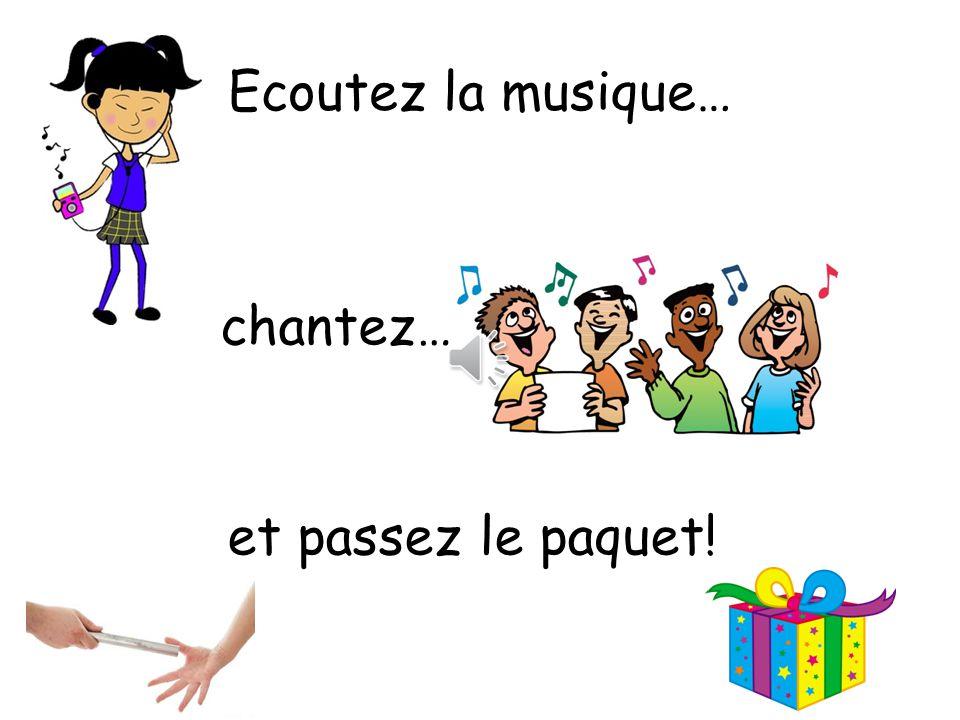 Ecoutez la musique… chantez… et passez le paquet!