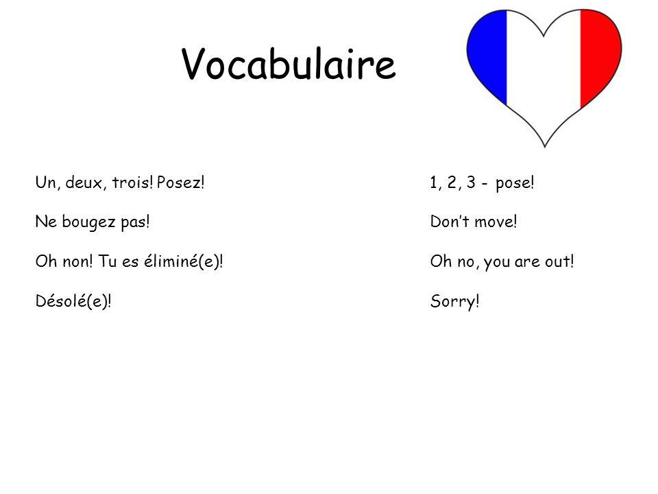 Vocabulaire Un, deux, trois! Posez! 1, 2, 3 - pose!
