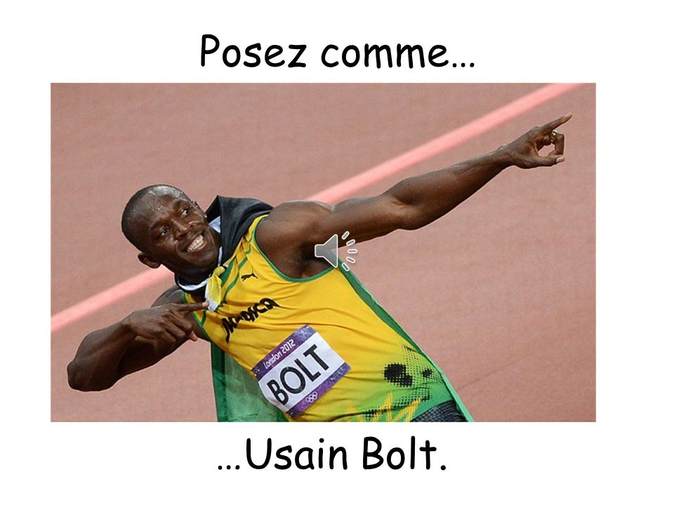 Posez comme… Pose like…. …Usain Bolt.