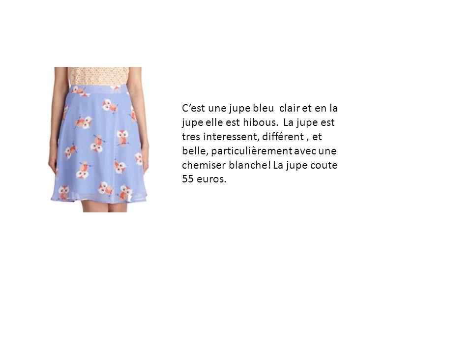 C'est une jupe bleu clair et en la jupe elle est hibous