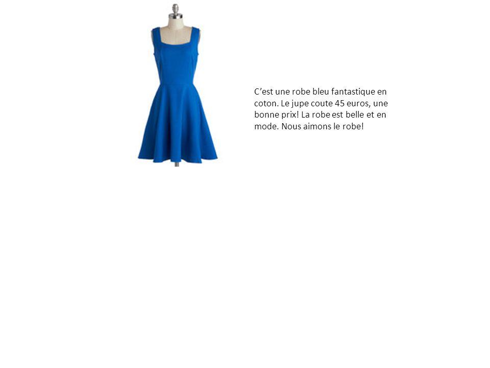 C'est une robe bleu fantastique en coton