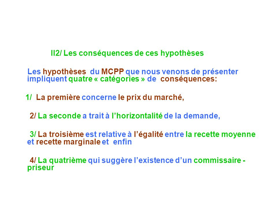 II2/ Les conséquences de ces hypothèses