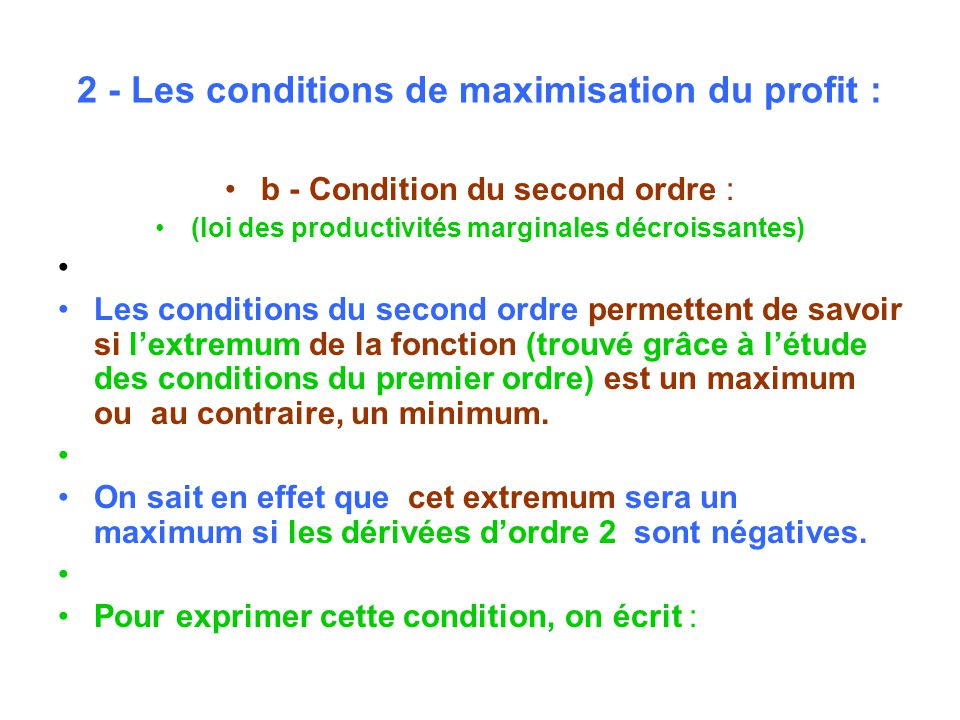 2 - Les conditions de maximisation du profit :